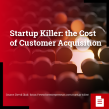 Startup Killer the Cost of Customer Acquisition